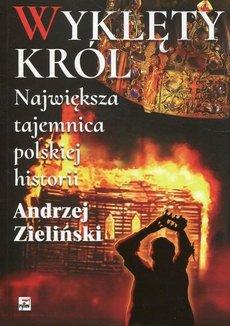 """""""Wyklęty król. Największa tajemnica polskiej historii"""""""