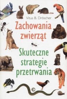 """""""Zachowania zwierząt. Skuteczne strategie przetrwania"""""""