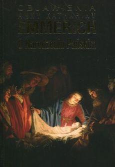 """""""Objawienia o Narodzeniu Pańskim. Objawienia Anny Kathariny Emmerich"""""""