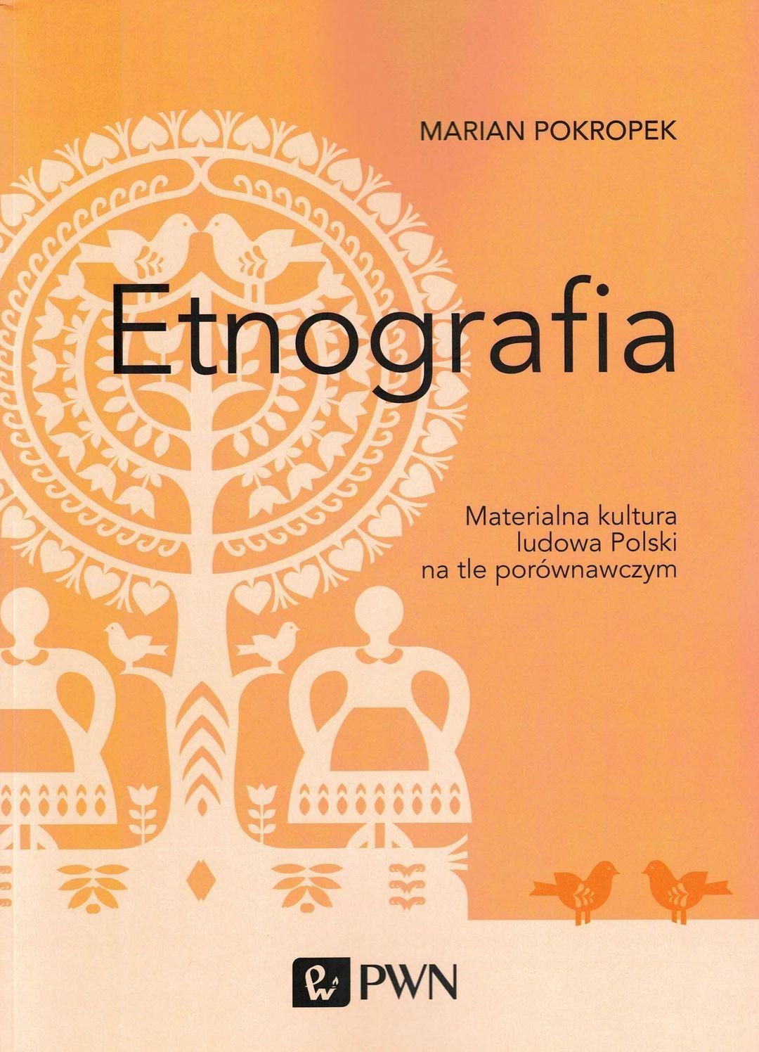 Etnografia : materialna kultura ludowa Polski na tle porównawczym