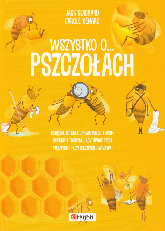 Wszystko o… pszczołach