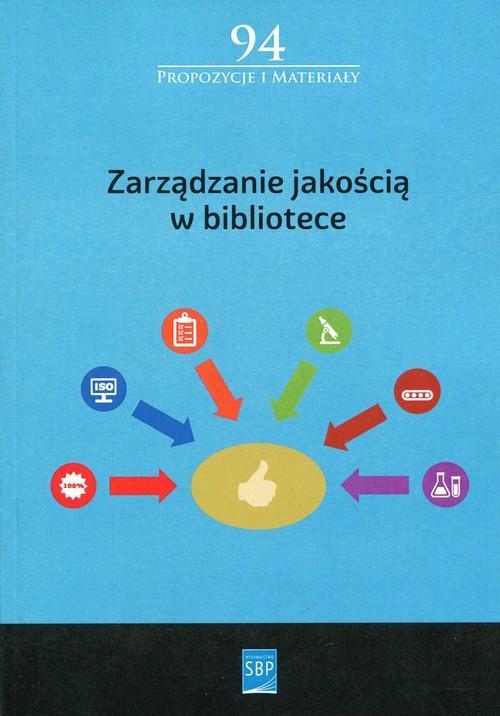 Zarządzanie jakością w bibliotece : praca zbiorowa