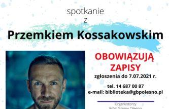 Przejdź do wpisu Spotkanie z Przemkiem Kossakowskim