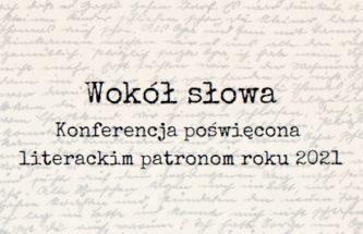 """Zdjęcie do wpisu Zapraszamy na konferencję """"Wokół słowa"""""""